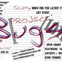 PROJECT B[ugs]! Show + Artist Reception