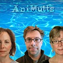 The AniMutts: Rebecca Hermann, Peggy Reinecke, Tom Sain