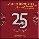 Mannheim Steamroller 25th Anniversary